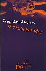 Portada de O esconxurador. Autor   Xesús Manuel Marcos López