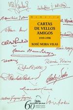 Portada de Cartas de vellos amigos 1959-1998. Autor   Xosé Neira Vilas