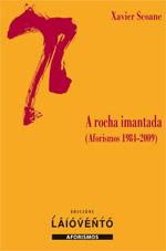 A rocha imantada (Aforismos 1984-2009)