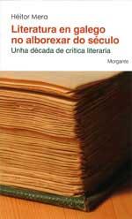 Portada de Literatura en galego no alborexar do século. Autor   Héitor Mera Herbello