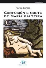 Portada de Confusión e morte de María Balteira. Autor   Marica Campo