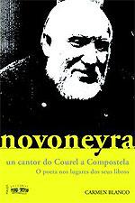 Portada de Novoneyra: un cantor do Courel a Compostela. Autor   Carmen Blanco