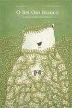 Portada de O Rei Oso Branco e outros contos marabillosos. Autor   Óscar Villán Seoane