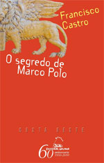 Portada de O segredo de Marco Polo. Autor   Francisco Castro