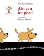Portada de ¡Un can no piso!. Autor   Kristina Sabaite