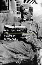 Portada de Os libros prestados. Autor   Xabier López López