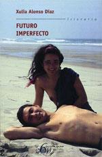 Portada de Futuro imperfecto. Autor   Xulia Alonso Díaz