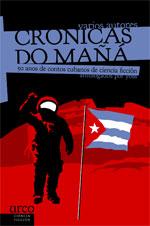 Portada de Crónicas do mañá: 50 anos de contos cubanos de ciencia ficción. Autor   Rodrígo Vizcaíno Bravo