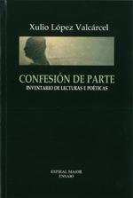 Portada de Confesión de parte. Autor   Xulio López Valcárcel