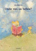 Portada de Onde van os bebés?. Autor   Elzbieta