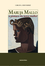 Portada de Maruja Mallo. A pintura da nova muller. Autor   Carlos López Bernárdez