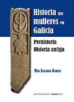 Portada de Historia das mulleres en Galicia. Prehistoria. Historia Antiga. Autor