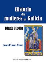 Portada de Historia das mulleres en Galicia. Idade Moderna. Autor   Serrana Rial