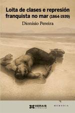Portada de Loita de clases e represión franquista no mar (1864-1939). Autor