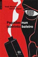 Portada de Pegadas nun labirinto baleiro. Autor   Xosé Manuel García López