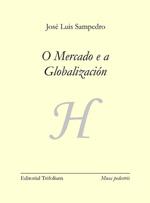 Portada de O mercado e a globalización. Autor   José Luis Sampedro