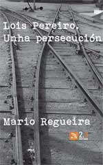 Portada de Lois Pereiro. Unha persecución. Autor   X. Carlos Hidalgo