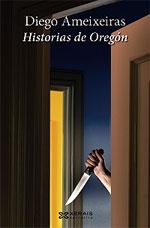 Portada de Historias de Oregón. Autor   Diego Ameixeiras