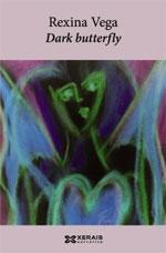 Portada de Dark butterfly. Autor   Rexina Vega