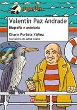 Portada de Valentín Paz Andrade. Biografía e antoloxía. Autor   Charo Portela Yáñez