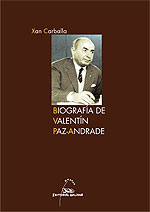 Portada de Biografía de Valentín Paz-Andrade. Autor   Xan Carballa