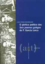 Portada de O pórtico poético dos Seis poemas galegos de F. García Lorca. Autor   Luís Pérez Rodríguez