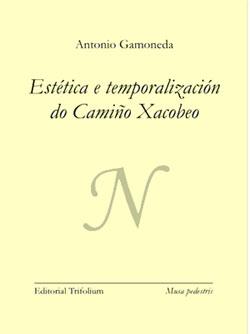 Portada de Estética e temporalización do Camiño Xacobeo. Autor   María Fe González