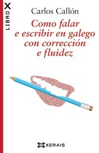 Portada de Como falar e escribir en galego con corrección e fluidez. Autor