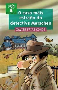 Portada de O caso máis estraño do detective Marschen. Autor   Xavier Frías Conde