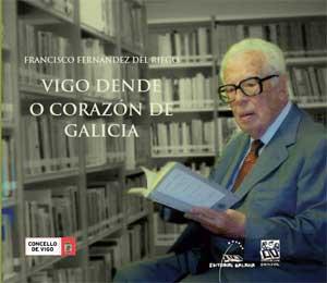 Portada de Francisco Fernández del Riego. Vigo dende o corazón de Galicia