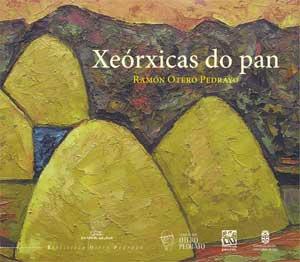 Portada de Xeórxicas do pan. Autor   Ramón Otero Pedrayo