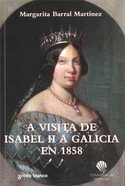 Portada de A visita de Isabel II a Galicia en 1858