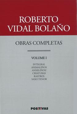 Portada de Obras completas Vol. I. Autor   Roberto Vidal Bolaño