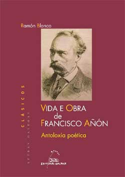 Portada de Vida e Obra de Francisco Añón. Autor   Ramón Blanco Fernández