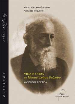 Portada de Vida e Obra de Manuel Leiras Pulpeiro. Autor   Armando Requeixo Cuba