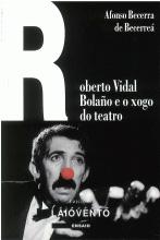 Portada de Roberto Vidal Bolaño e o xogo do teatro. Autor   Afonso Becerra de Becerreá