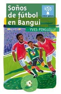 Portada de Soños de fútbol en Bangui. Autor