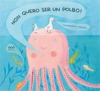 Portada de Non quero ser un polbo!. Autor   Francesca Chessa