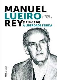 Portada de Manuel Lueiro Rey (1916-1990). Autor