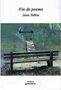 Portada de Fin de poema. Autor   Juan Tallón Salgado
