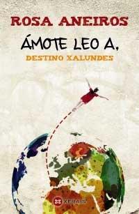 Portada de Ámote Leo A. Destino Xalundes. Autor   Rosa Aneiros