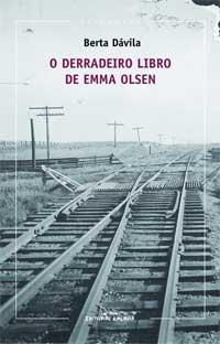 Portada de O derradeiro libro de Emma Olsen. Autor   Berta Dávila