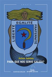 Portada de Para que nos serve Galiza?. Autor