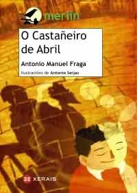Portada de O castañeiro de abril. Autor   Antonio Seijas Cruz