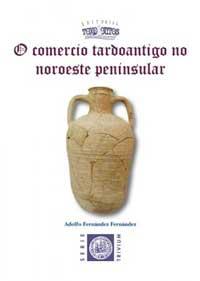 Portada de O comercio tardoantigo no noroeste penínsular. Autor   Alfonso Fernández Fernández