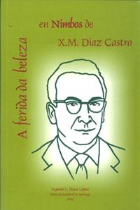 Portada de A ferida da beleza en Nimbos de X.M. Díaz Castro