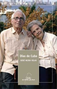 Portada de Días de Cuba. Autor   Xosé Neira Vilas