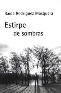 Portada de Estirpe de sombras. Autor   Raida Rodríguez Mosquera