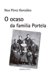 Portada de O ocaso da familia Portela. Autor   Noa Pérez González