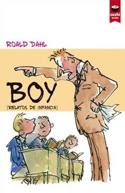 Portada de BOY (relatos de infancia). Autor   Roald Dahl